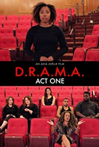 Primary photo for D.R.A.M.A: Act One
