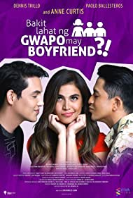 Anne Curtis, Dennis Trillo, and Paolo Ballesteros in Bakit lahat ng gwapo may boyfriend?! (2016)