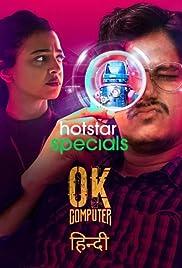 OK Computer : Season 1 Hindi WEB-DL 480p & 720p | [Complete]