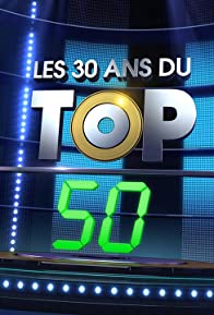 Primary photo for Les 30 ans du TOP 50
