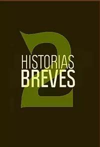 Primary photo for Historias Breves 2
