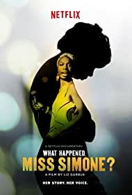 What Happened, Miss Simone? (2015) Poster - Movie Forum, Cast, Reviews
