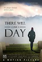 There Will Come a Day