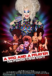 A Wig and a Prayer: The Peaches Christ Story Poster