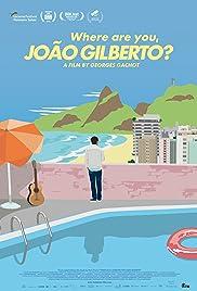 Where Are You, João Gilberto? Poster