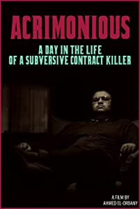 New movies 2016 free download Acrimonious: A Day in the Life of a Subversive Contract Killer [hdrip]
