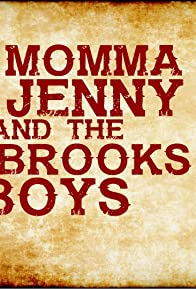 Primary photo for Momma Jenny & the Brooks Boys