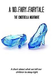 A No Fairy Fairytale: The Cinderella Nightmare (2008) - IMDb