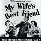 Anne Baxter, Macdonald Carey, and Catherine McLeod in My Wife's Best Friend (1952)