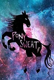 Pony Sweat: Volume 1 (2017)