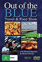 Out of the Blue: Travel & Food Show - Volume 3