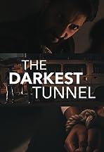 The Darkest Tunnel