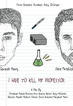 I Have to Kill My Professor