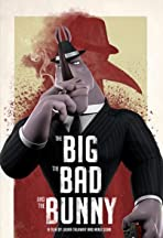 The Big, the Bad and the Bunny