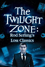 Twilight Zone: Rod Serling's Lost Classics Poster