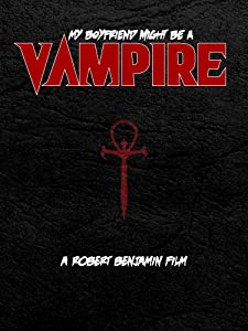 Best site for hd movie downloads My Boyfriend Might Be a Vampire by [hd1080p]
