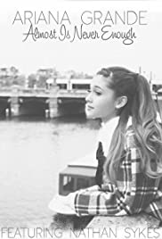 Ariana Grande Feat. Nathan Sykes: Almost Is Never Enough Poster
