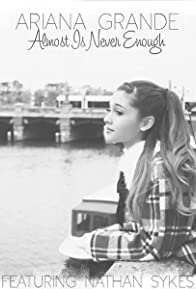 Primary photo for Ariana Grande Feat. Nathan Sykes: Almost Is Never Enough