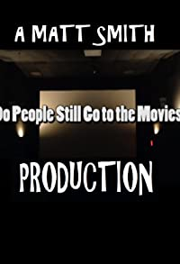 Primary photo for Do people still go to the movies?