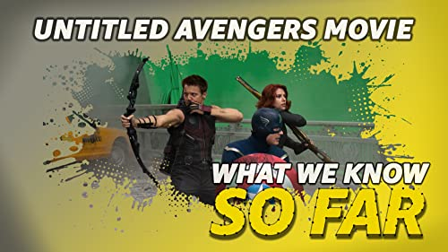 What We Know About  The 'Untitled Avengers Movie' ... So Far