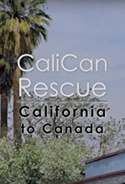 CaliCan Rescue: California to Canada Poster