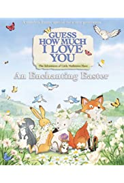 Guess How Much I Love You: The Adventures of Little Nutbrown Hare - An Enchanting Easter