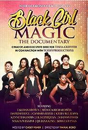 Black Girl Magic the Documentary