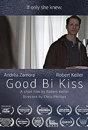 Good Bi Kiss Poster