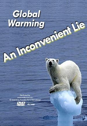 Global Warming: An Inconvenient Lie
