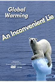 Global Warming: An Inconvenient Lie