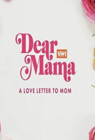 Primary photo for Dear Mama: A Love Letter to Mom