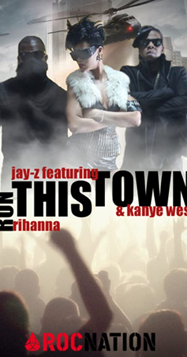 Jay z feat rihanna kanye west run this town video 2009 jay z feat rihanna kanye west run this town video 2009 trivia imdb malvernweather Images