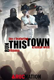 Jay z feat rihanna kanye west run this town video 2009 imdb jay z feat rihanna kanye west run this town poster malvernweather Gallery