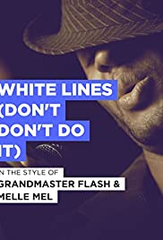 Grandmaster Melle Mel: White Lines (Don't Do It) Poster