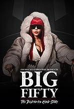 American Gangster Presents: Big 50 - The Delrhonda Hood Story