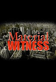 Primary photo for Material Witness