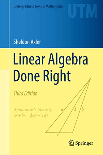 Linear Algebra Done Right (Undergraduate Texts in Mathematics) 3rd ed. 2015 Edition