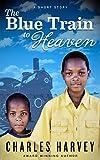 Free eBook - The Blue Train to Heaven