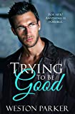 Free eBook - Trying To Be Good Book