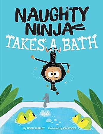 Naughty Ninja Takes a Bath - Kindle edition by Todd Tarpley ...