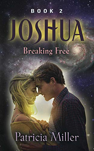 Joshua: Breaking Free (Joshua Trilogy Book 2)