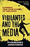 Free eBook - Vigilantes and the Media