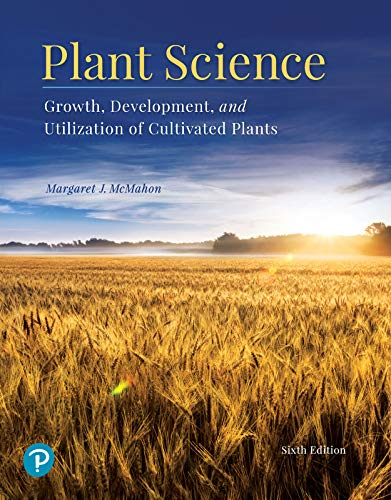Plant Science: Growth, Development, and Utilization of Cultivated Plants By Margaret McMahon