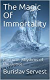 Bargain eBook - The Magic Of Immortality  Part one