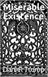 Bargain eBook - Miserable Existence
