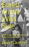 Bargain eBook - Bored on the Wild Side