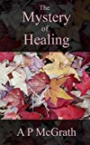 Free eBook - The Mystery of Healing