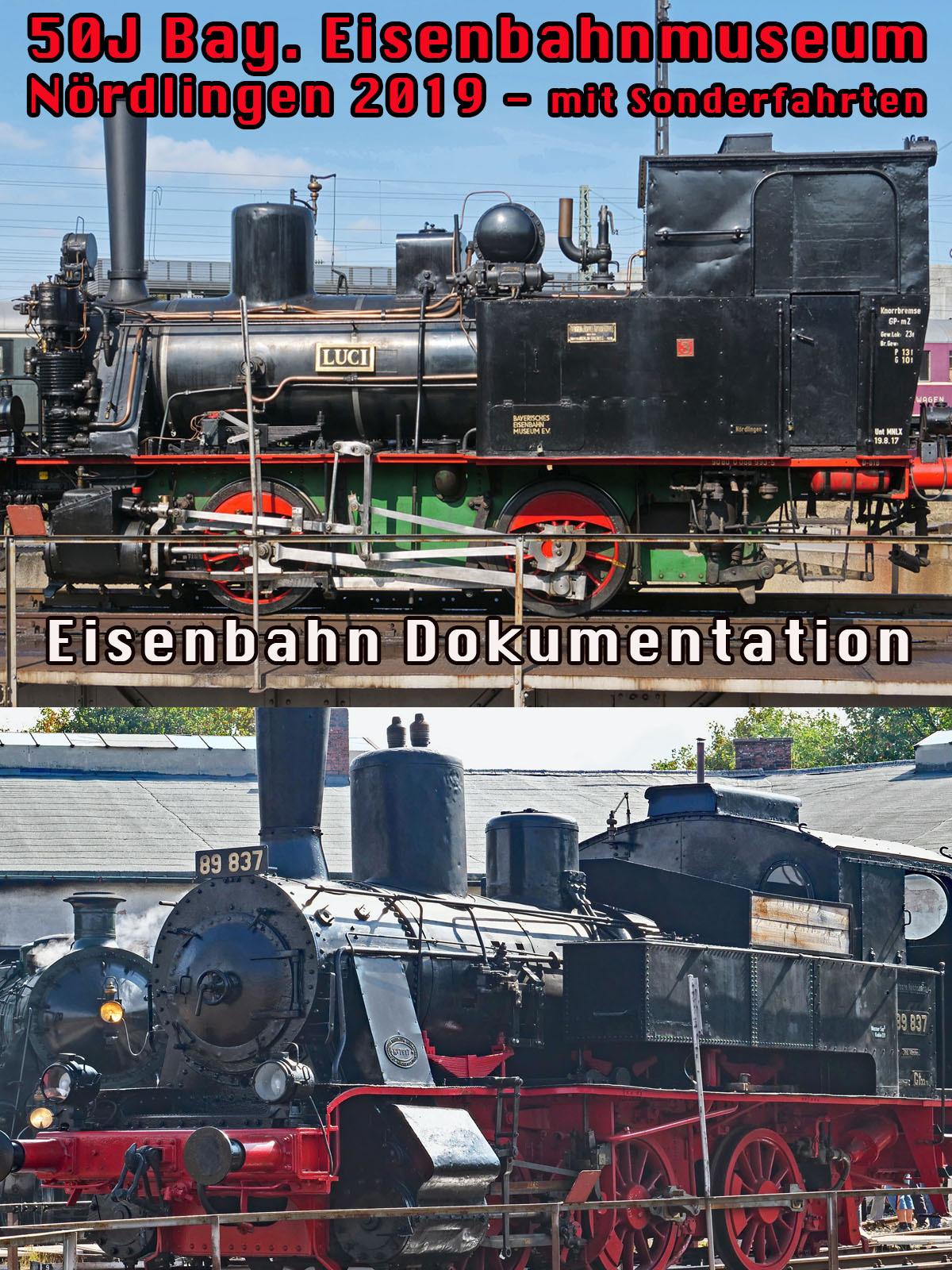 Eisenbahn Dokumentation: 50 Jahre Bayerisches Eisenbahn Museum Nördlingen mit Sonderfahrten
