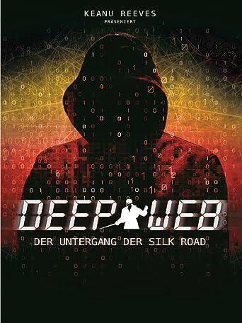 Deep Web - Der Untergang der Silk Road