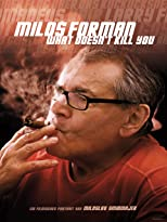 Milos Forman - What doesn't kill you